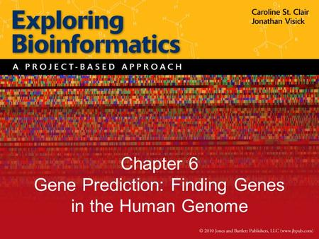 Chapter 6 Gene Prediction: Finding Genes in the Human Genome.