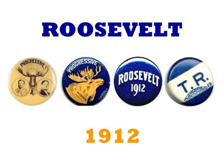 "ROOSEVELT 1912. ""BULLY"" Very Good! Well Done! Excellent!"
