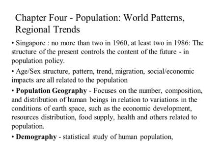 Chapter Four - Population: World Patterns, Regional Trends Singapore : no more than two in 1960, at least two in 1986: The structure of the present controls.