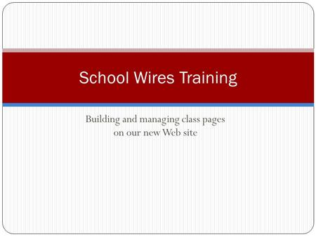 Building and managing class pages on our new Web site School Wires Training.