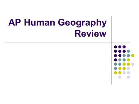 AP Human Geography Review. Ch. 1 Intro to Human Geo. Human geography holds that there are three types <strong>of</strong> regions: Formal- there is one common element.