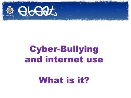 Cyber-Bullying and internet use