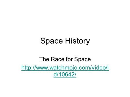 The Race for Space http://www.watchmojo.com/video/id/10642/ Space History The Race for Space http://www.watchmojo.com/video/id/10642/