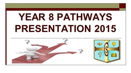 YEAR 8 PATHWAYS PRESENTATION 2015. Welcome Ms Pennington Assistant Head Mrs Carney KS3 Leader of Pupil Progress.