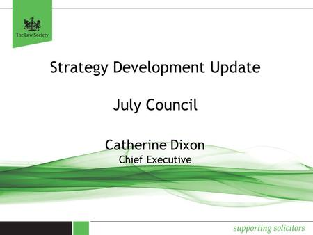 Strategy Development Update July Council Catherine Dixon Chief Executive.