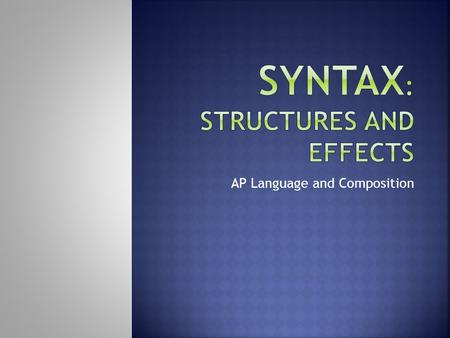 Syntax: STRUCTURES AND EFFECTS