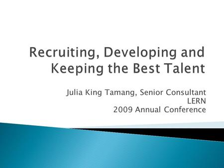 Julia King Tamang, Senior Consultant LERN 2009 Annual Conference.
