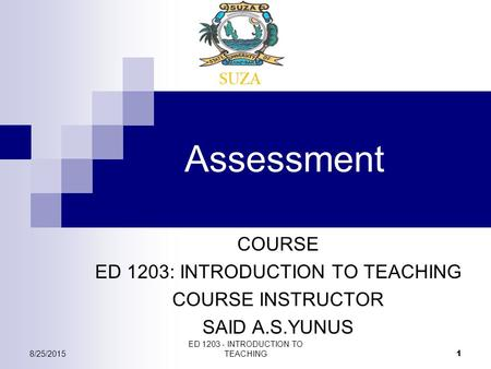 Assessment COURSE ED 1203: INTRODUCTION TO TEACHING COURSE INSTRUCTOR