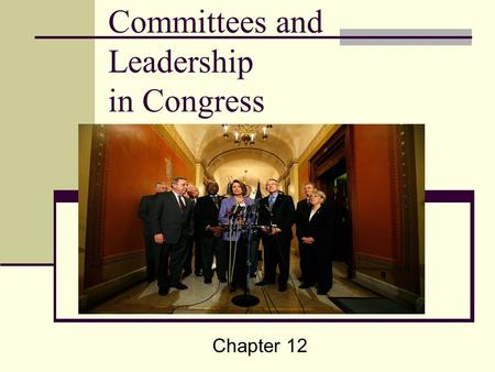 Committees and Leadership in Congress