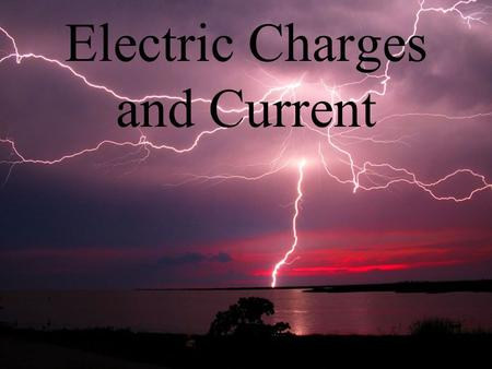 "Electric Charges and Current. Types of Electric Charge Protons w/ '+' charge ""stuck"" in the nucleus Electrons w/ '-' charge freely <strong>moving</strong> around the nucleus."