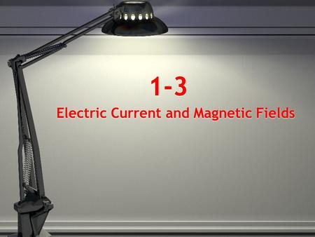 1-3 Electric Current and Magnetic Fields. Electric Current Electric Charge - all protons and electrons have an electric charge. The flow of electric charges.