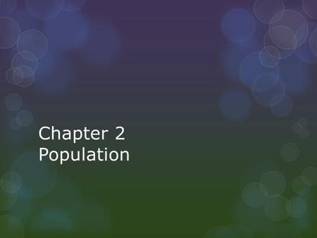 Chapter 2 Population.