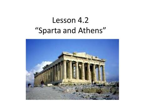 "Lesson 4.2 ""Sparta and Athens"" Tyranny in the City-States."