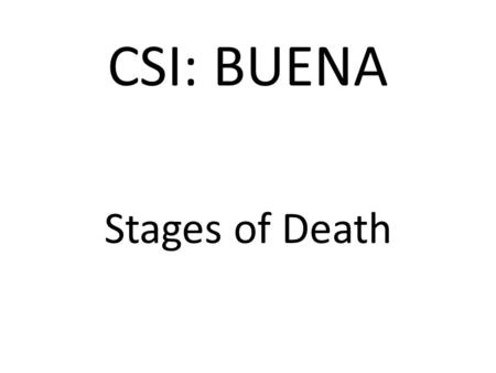 CSI: BUENA Stages of Death. Pallor Mortis Pallor mortis (Latin for paleness of death) is a postmortem paleness which happens in those with light skin.
