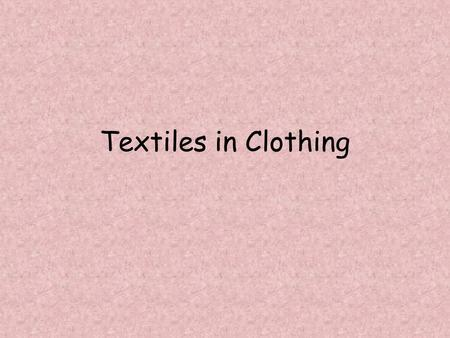 Textiles in Clothing.