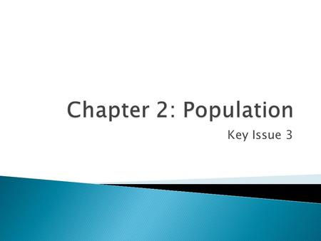 Chapter 2: Population Key Issue 3.