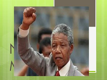NELSON MANDELA BY ABELE. THE PERSON  Nelson Mandela was born on July 18, 1918, in Mveso,  In 1939, Mandela enrolled at the University College of Fort.