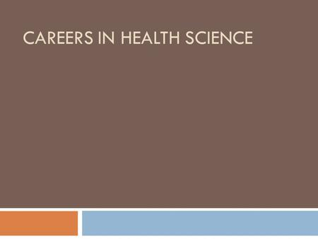 Careers in Health Science