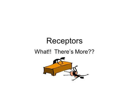 Receptors What!! There's More??. Receptors are a very important part of Neurotransmission What we know….(or think we know) –The number of receptors and.