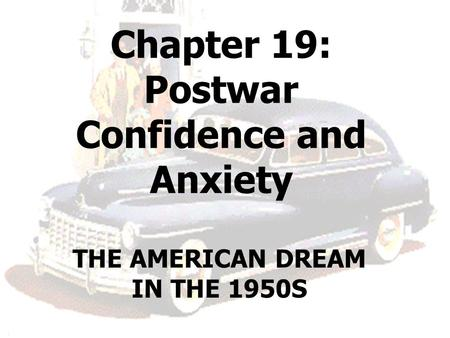 Chapter 19: Postwar Confidence and Anxiety