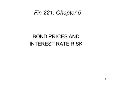 BOND PRICES AND INTEREST RATE RISK