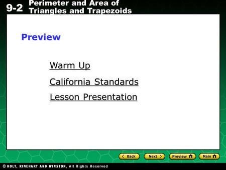 Holt CA Course 1 9-2 Perimeter and Area of Triangles and Trapezoids Warm Up Warm Up California Standards California Standards Lesson Presentation Lesson.
