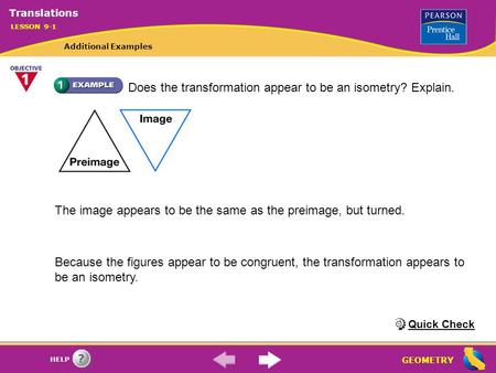 Does the transformation appear to be an isometry? Explain.