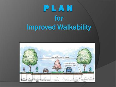 Why do you need a plan for walkers? They can walk anywhere, can't they?