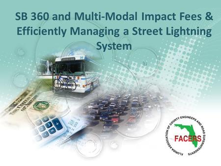 SB 360 and Multi-Modal Impact Fees & Efficiently Managing a Street Lightning System.