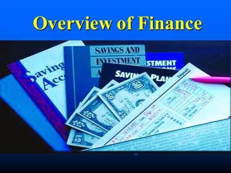 Overview of Finance. Financial Management n The maintenance and creation of economic value or wealth.