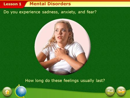 Mental Disorders Do you experience sadness, anxiety, and fear?