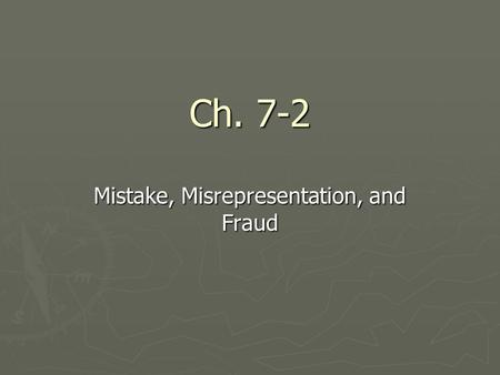 Mistake, Misrepresentation, and Fraud
