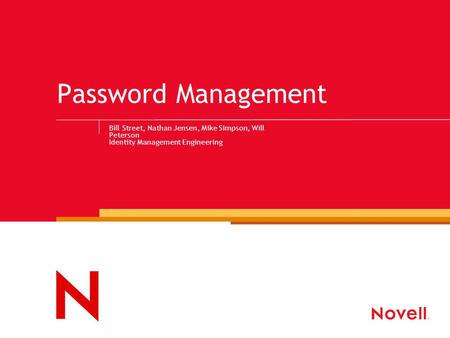 Password Management Bill Street, Nathan Jensen, Mike Simpson, Will Peterson Identity Management Engineering.