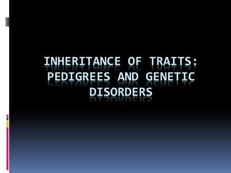 Pedigree definition  Pedigree: a family history that shows how a trait is inherited over several generations  Pedigrees are usually used when parents.