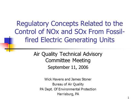 1 Regulatory Concepts Related to the Control of NOx and SOx From Fossil- fired Electric Generating Units Air Quality Technical Advisory Committee Meeting.