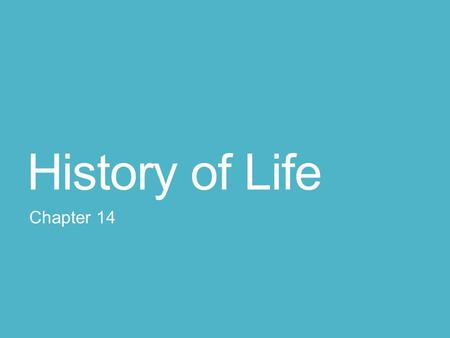 History of Life Chapter 14. Biogenesis Biogenesis is the principle that all living things come from other living things Spontaneous generation is the.