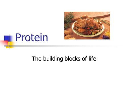 Protein The building blocks of life. Protein Definitions Amino Acids: Building blocks of proteins (like Legos) There are 22 different kinds. Essential.