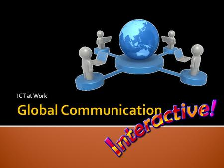 ICT at Work Global Communication.