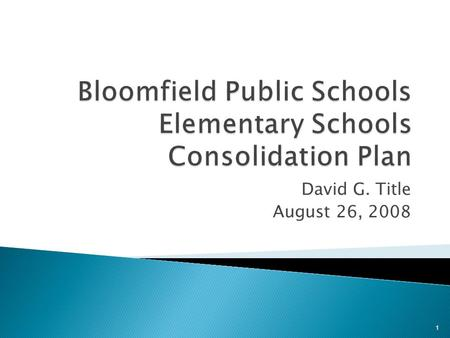 David G. Title August 26, 2008 1.  May, 2006 referendum included renovating 3 elementary schools at a total cost of $30 million  Under the original.