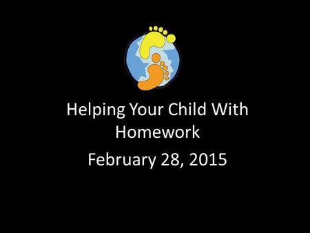 Helping Your Child With Homework February 28, 2015.