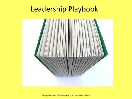 "Leadership Playbook. ""I. "" TOGETHER EVERYONE ACHIEVES MORE"" -----Author Unknown What Makes a Great Team? 1. Knowledge 2. Cooperation 3. Flexibility 4."