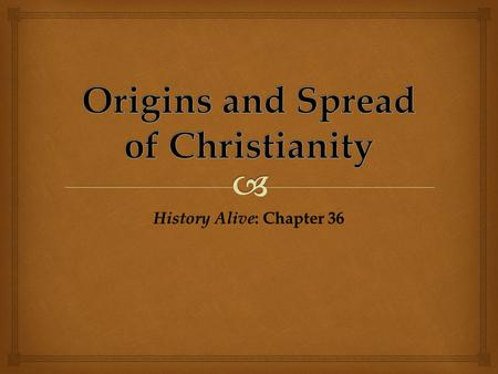 Origins and Spread of Christianity