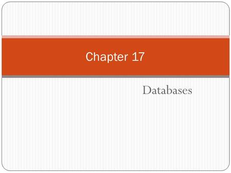 Chapter 17 Databases.