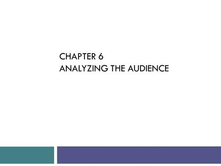 CHAPTER 6 ANALYZING THE AUDIENCE. General Goals / Purposes of Public Speaking (page 20)  To Inform  To Persuade  To Entertain  To Motivate  To Mark.