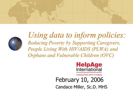 Using data to inform policies: Reducing Poverty by Supporting Caregivers, People Living With HIV/AIDS (PLWA) and Orphans and Vulnerable Children (OVC)