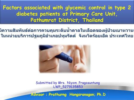 Page 1 Factors associated with glycemic control in type 2 diabetes patients at Primary Care Unit, Pathumrat District, Thailand Factors associated with.