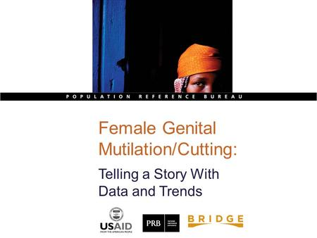 Female Genital Mutilation/Cutting: Telling a Story With Data and Trends.