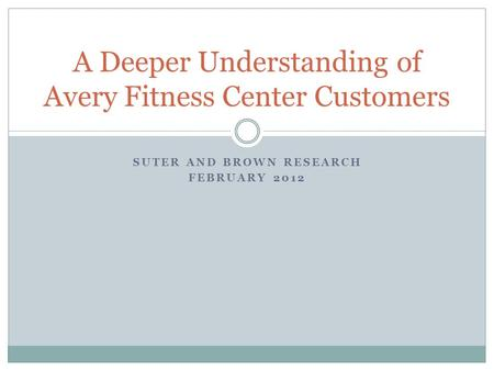 A Deeper Understanding of Avery Fitness Center Customers