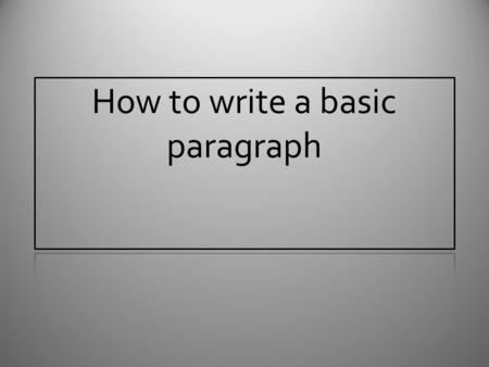 How to write a basic paragraph