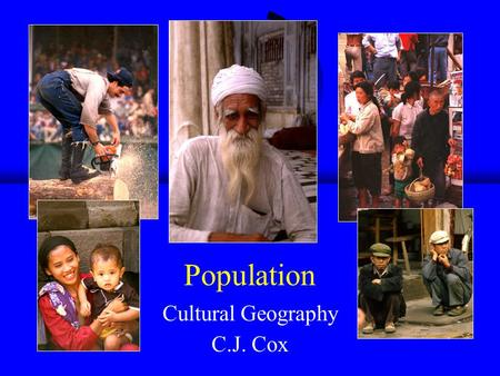 Population Cultural Geography C.J. Cox. Population ● Population Terms ● Population Growth ● Population Distribution ● Population Density ● Population.